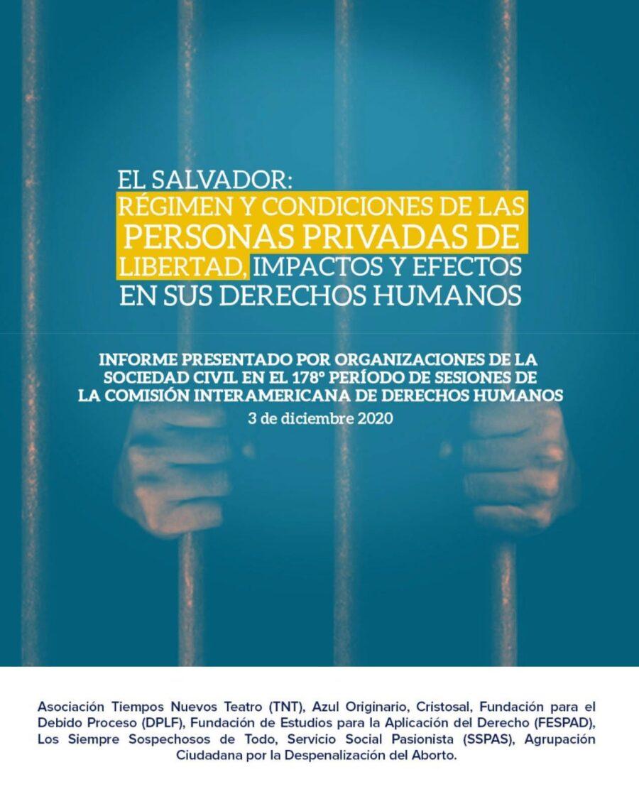 El Salvador: Régimen de condiciones de las personas privadas de libertad, impactos y efectos en sus derechos humanos